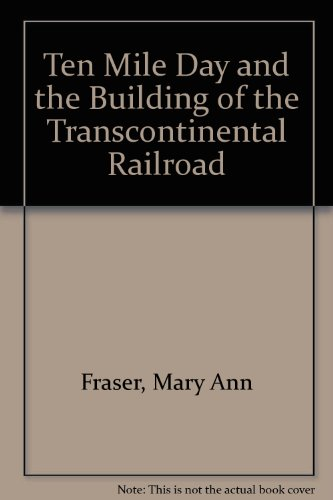 9780606109512: Ten Mile Day and the Building of the Transcontinental Railroad