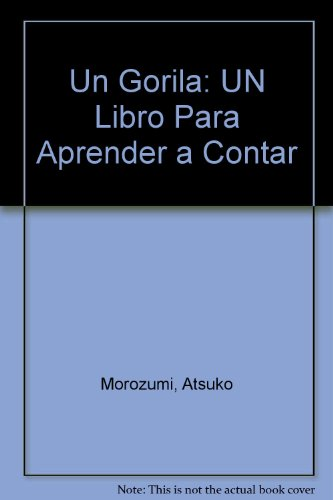 9780606109611: UN Gorila/One Gorilla: UN Libro Para Aprender a Contar (Spanish Edition)
