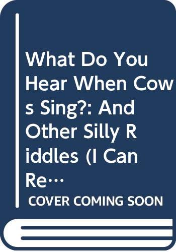 9780606109666: What Do You Hear When Cows Sing?: And Other Silly Riddles (I Can Read Book Series)