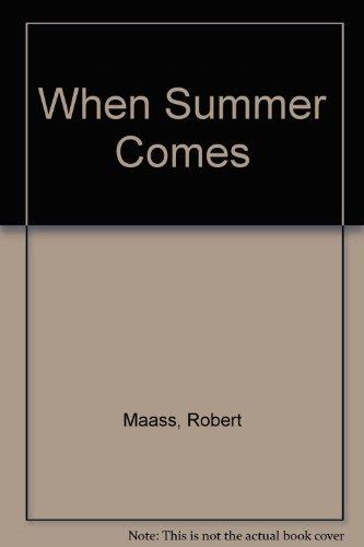 When Summer Comes (0606109706) by Maass, Robert