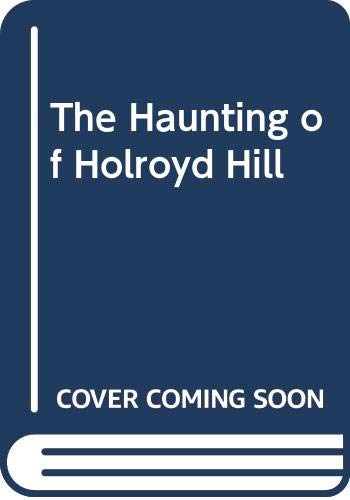 9780606109871: The Haunting of Holroyd Hill