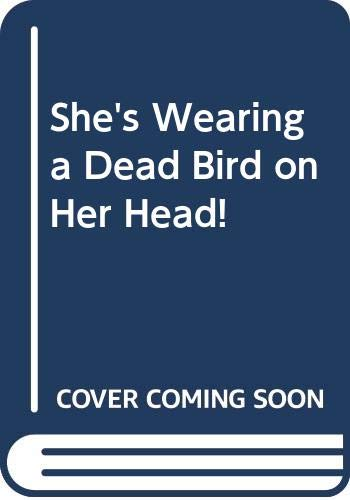 9780606110051: She's Wearing a Dead Bird on Her Head!