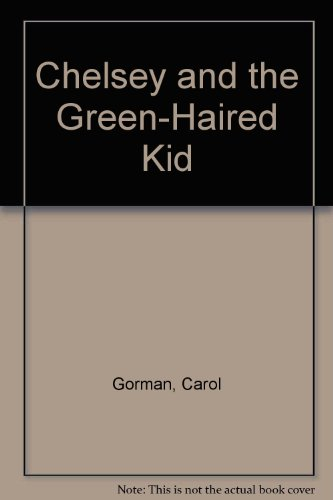 9780606110082: Chelsey and the Green-Haired Kid