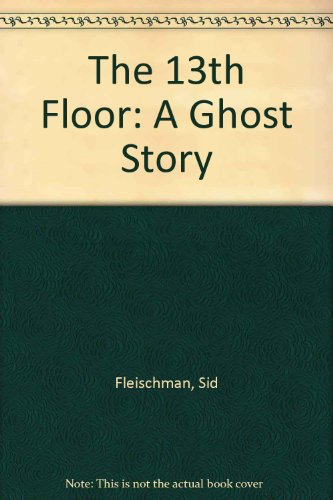 9780606110112: The 13th Floor: A Ghost Story
