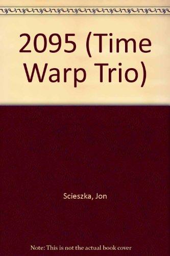 9780606110129: 2095 (Time Warp Trio)