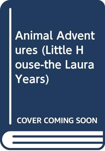 9780606110457: Animal Adventures (Little House-the Laura Years)