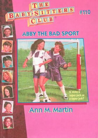 9780606110709: Abby the Bad Sport (Baby-Sitters Club)