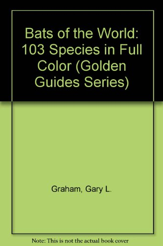 9780606110945: Bats of the World: 103 Species in Full Color (Golden Guides Series)