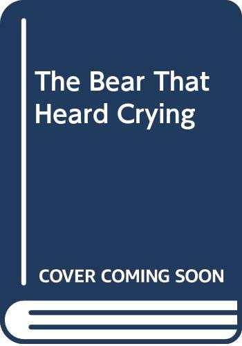 9780606110990: The Bear That Heard Crying