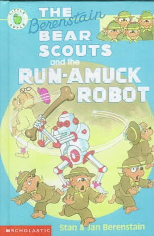 9780606111089: The Berenstain Bear Scouts and the Run-amuck Robot