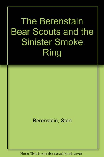 9780606111102: Berenstain Bear Scouts and the Sinister Sm