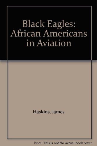 9780606111409: Black Eagles: African Americans in Aviation