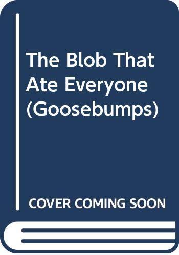 9780606111423: The Blob That Ate Everyone (Goosebumps)
