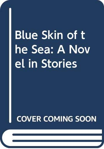 9780606111447: Blue Skin of the Sea: A Novel in Stories
