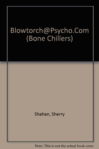 9780606111539: Blowtorch Psycho.Com (Bone Chillers)