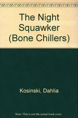 9780606111546: The Night Squawker (Bone Chillers)