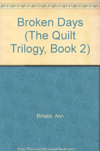 9780606111676: Broken Days (The Quilt Trilogy, Book 2)