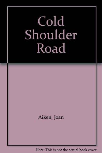 Cold Shoulder Road: Aiken, Joan