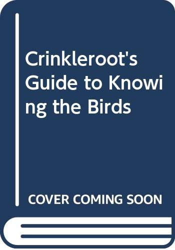 9780606112253: Crinkleroot's Guide to Knowing the Birds