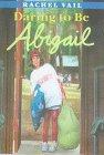 9780606112376: Daring to Be Abigail