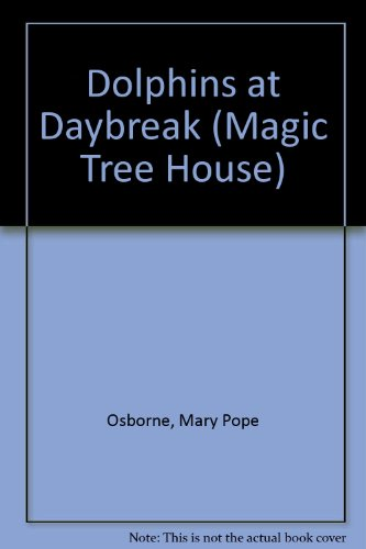 9780606112680: Dolphins at Daybreak (Magic Tree House)