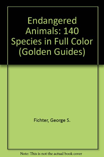 9780606112994: Endangered Animals: 140 Species in Full Color (Golden Guides)
