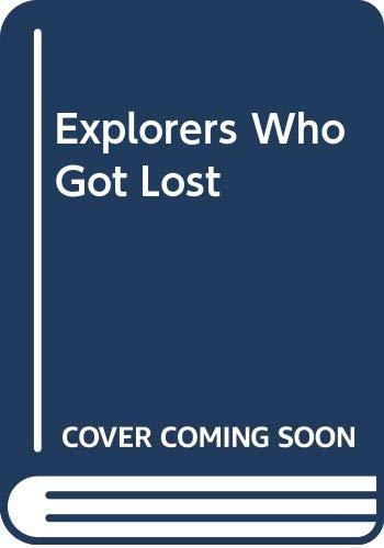 9780606113052: Explorers Who Got Lost