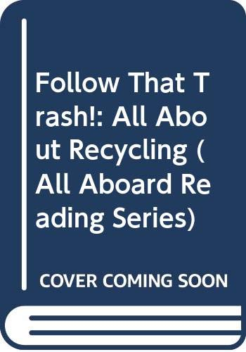 9780606113397: Follow That Trash!: All About Recycling (All Aboard Reading Series)