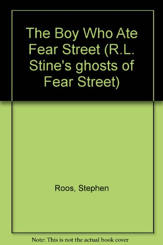 9780606113762: The Boy Who Ate Fear Street (Ghosts of Fear Street)