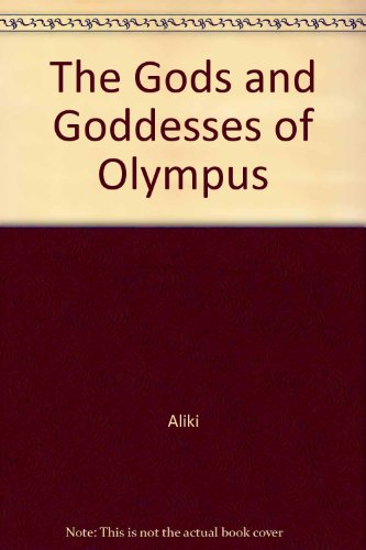an overview of myth aliki the gods and goddesses of olympics