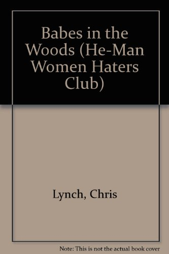 9780606114455: Babes in the Woods (He-Man Women Haters Club)