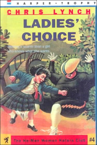 Ladies' Choice (He-Man Women Haters Club): Chris Lynch