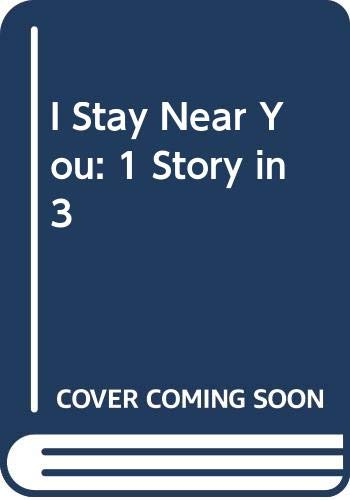 9780606115001: I Stay Near You: 1 Story in 3