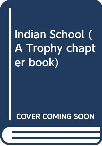 9780606115087: Indian School (A Trophy chapter book)