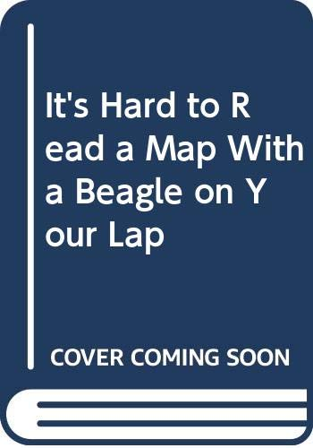 It's Hard to Read a Map With a Beagle on Your Lap (0606115110) by Singer, Marilyn