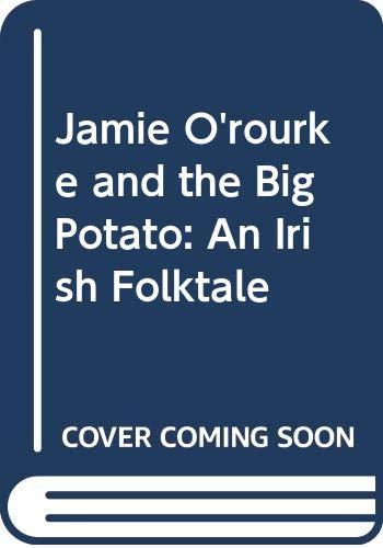 9780606115162: Jamie O'rourke and the Big Potato: An Irish Folktale