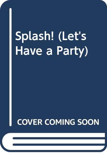 9780606115551: Splash! (Let's Have a Party)