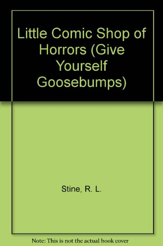 9780606115698: Little Comic Shop of Horrors (Give Yourself Goosebumps)