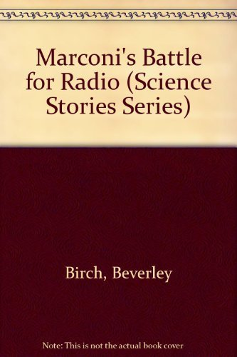 9780606115971: Marconi's Battle for Radio (Science Stories)
