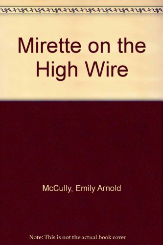 9780606116282: Mirette on the High Wire