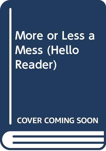 9780606116398: More or Less a Mess (Hello Reader)