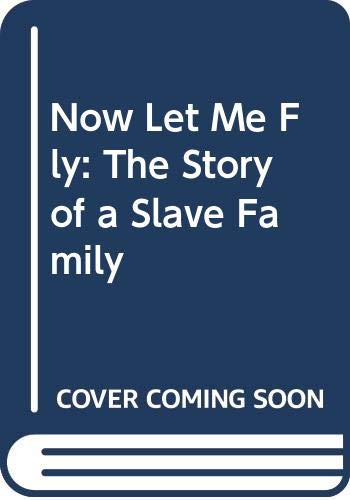 9780606116923: Now Let ME Fly: The Story of a Slave Family