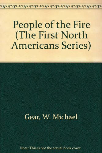 People of the Fire (The First North Americans Series) (0606117318) by Gear, W. Michael