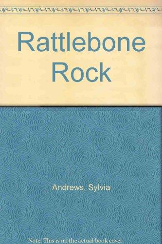 Rattlebone Rock: Sylvia Andrews