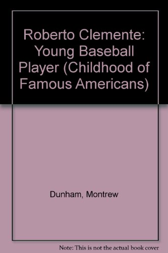 9780606118033: Roberto Clemente: Young Ball Player (Childhood of Famous Americans)