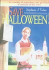 Save Halloween!: Stephanie S. Tolan