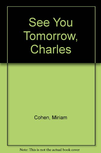 See You Tomorrow, Charles (0606118268) by Cohen, Miriam