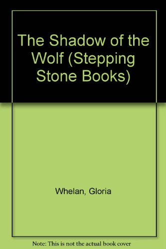 Shadow of the Wolf (Stepping Stone Books): Whelan, Gloria