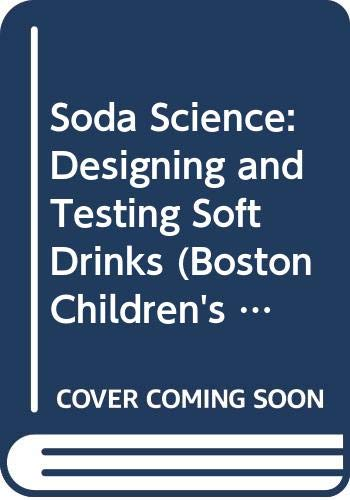 9780606118569: Soda Science: Designing and Testing Soft Drinks (Boston Children's Museum Activity Book)