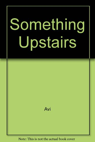 9780606118606: Something Upstairs